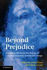 Beyond Prejudice: Extending the Social Psychology of Conflict, Inequality and Social Change
