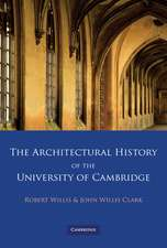The Architectural History of the University of Cambridge and of the Colleges of Cambridge and Eton 4 Volume Paperback Set