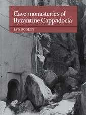 Cave Monasteries of Byzantine Cappadocia
