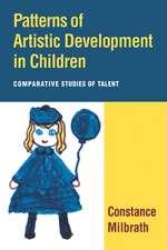 Patterns of Artistic Development in Children: Comparative Studies of Talent