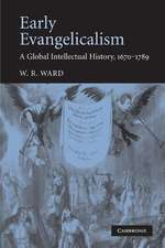 Early Evangelicalism: A Global Intellectual History, 1670–1789