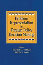 Problem Representation in Foreign Policy Decision-Making