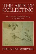 The Arts of Collecting: Padre Sebastiano Resta and the Market for Drawings in Early Modern Europe