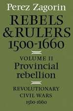 Rebels and Rulers, 1500–1660: Volume 2, Provincial Rebellion