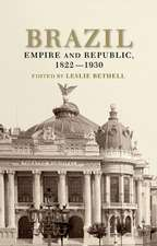Brazil: Empire and Republic, 1822–1930
