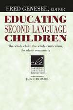 Educating Second Language Children: The Whole Child, the Whole Curriculum, the Whole Community