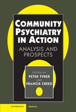 Community Psychiatry in Action: Analysis and Prospects