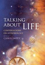Talking about Life: Conversations on Astrobiology