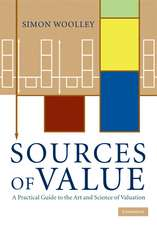 Sources of Value: A Practical Guide to the Art and Science of Valuation