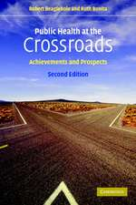 Public Health at the Crossroads: Achievements and Prospects