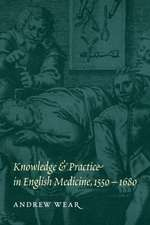 Knowledge and Practice in English Medicine, 1550–1680