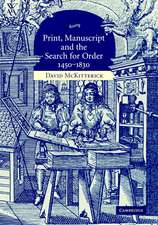 Print, Manuscript and the Search for Order, 1450–1830