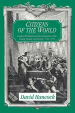 Citizens of the World: London Merchants and the Integration of the British Atlantic Community, 1735–1785