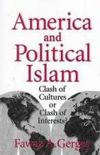 America and Political Islam  : Clash of Cultures or Clash of Interests?