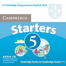 Cambridge Young Learners English Tests Starters 5 Audio CD: Examination Papers from the University of Cambridge ESOL Examinations
