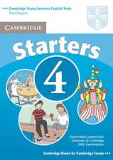 Cambridge Young Learners English Tests Starters 4 Student's Book: Examination Papers from the University of Cambridge ESOL Examinations