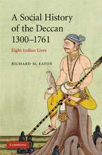 A Social History of the Deccan, 1300–1761: Eight Indian Lives