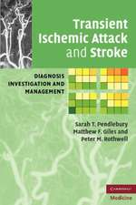 Transient Ischemic Attack and Stroke: Diagnosis, Investigation and Management