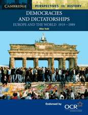 Democracies and Dictatorships: Euorpe and the World 1919–1989