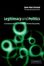 Legitimacy and Politics: A Contribution to the Study of Political Right and Political Responsibility