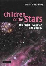 Children of the Stars: Our Origin, Evolution and Destiny