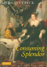 Consuming Splendor: Society and Culture in Seventeenth-Century England