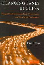 Changing Lanes in China  : Foreign Direct Investment, Local Governments, and Auto Sector Development