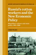 Russia's Cotton Workers and the New Economic Policy: Shop-Floor Culture and State Policy, 1921–1929