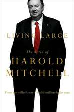 Living Large:  The World of Harold Mitchell