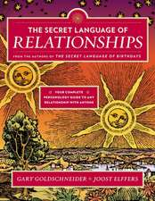 The Secret Language of Relationships:  Your Complete Personality Guide to Any Relationship with Anyone