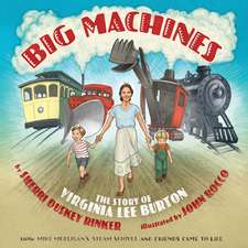 Big Machines: The Story of Virginia Lee Burton
