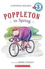 Scholastic Reader Level 3:  Poppleton in Spring