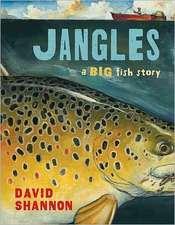 Jangles:  A Big Fish Story