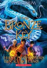 The Bronze Key (Magisterium Book #3)