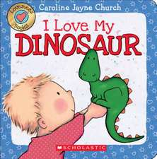 I Love My Dinosaur:  Chapter Book #2)