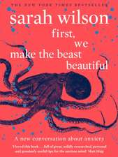 Wilson, S: First, We Make the Beast Beautiful