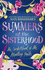 Brashares, A: Summers of the Sisterhood: The Sisterhood of t