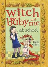 Gliori, D: Witch Baby and Me At School