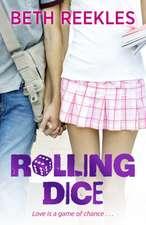 Reekles, B:  Rolling Dice