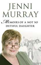 Memoirs of a Not So Dutiful Daughter