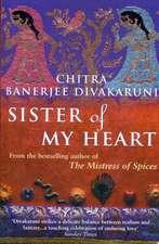Banerjee Divakaruni, C: Sister of My Heart
