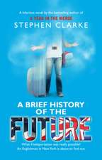 Clarke, S: Brief History of the Future
