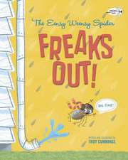 The Eensy Weensy Spider Freaks Out! (Big-Time!):  Not Ready for Kindergarten