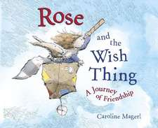 Rose and the Wish Thing