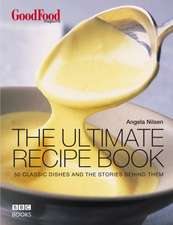 The Ultimate Recipe Book:  50 Classic Dishes and the Stories Behind Them