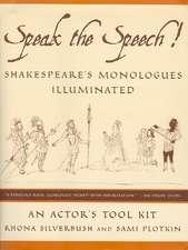Speak the Speech!:  Shakespeare's Monologues Illuminated