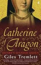 Tremlett, G: Catherine of Aragon