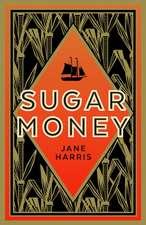 Harris, J: Sugar Money