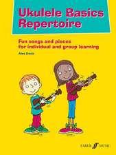 Ukulele Basics Repertore (Chord Songbook)