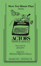 More Ten-Minute Plays from the Actors Theatre of Louisville